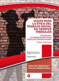 Voces Para La Etica Del Trabajo Social En Tiempos Tremulos - Luis Miguel Rondon Garcia / Z Maria Luisa Taboada Gonzale