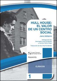 Hull House: El Valor De Un Centro Social - Jane Addams