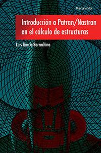 Introduccion A Patran Nastran En El Calculo De Estructuras - Luis Garcia Barrachina