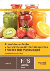 Fpb 1 - Aprovisionamiento Y Conservacion De Materias Primas E Higiene En La Alimentacion - Hosteleria Y Turismo - Jose Luis Armendariz Sanz