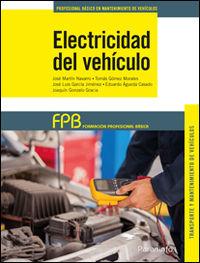 Fpb 1 - Electricidad Del Vehiculo - Transporte Y Mantenimiento De Vehiculos - Tomas Gomez Morales / [ET AL. ]