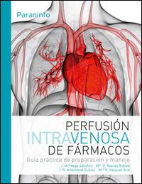 PERFUSION INTRAVENOSA DE FARMACOS - GUIA PRACTICA DE PREPARACION Y MANEJO