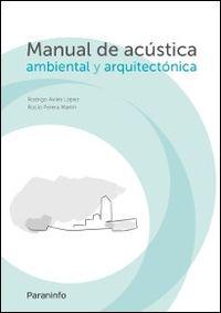 Manual De Acustica Ambiental Y Arquitectonica - Rodrigo Aviles Lopez / Rocio Perera Martin