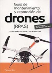 GUIA DE MANTENIMIENTO Y REPARACION DE DRONES (RPAS)