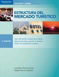 Gs - Estructura Del Mercado Turistico - Lourdes Olmos Juarez / Rafael Garcia Cebrian
