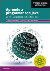 (2 Ed) Aprende A Programar Con Java - Alfonso Jimenez Marin / Francisco Manuel Perez Montes