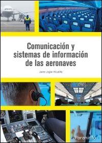 Comunicacion Y Sistemas De Informacion De Las Aeronaves - Javier Joglar Alcubilla