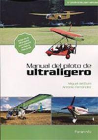 (6 Ed) Manual Del Piloto De Ultraligero - Miguel Del Cura Manso / Jose Antonio Fernandez Diez