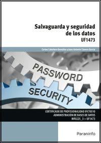 CP - SALVAGUARDA Y SEGURIDAD DE LOS DATOS - UF1473 - INFORMATICA Y COMUNICACIONES