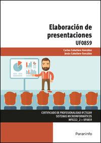 Cp - Elaboracion De Presentaciones (uf0859) - Carlos Caballero Gonzalez / Jesus Caballero Gonzalez