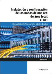 CP - INSTALACION Y CONFIGURACION DE LOS NODOS A UNA RED DE AREA LOCAL - UF0854 - INFORMATICA Y COMUNICACIONES