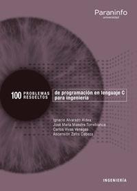 100 PROBLEMAS RESUELTOS DE PROGRAMACION EN LENGUAJE C PARA INGENIERIA