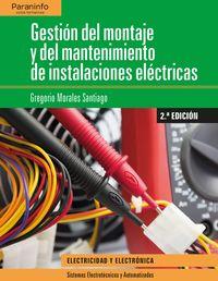 (2 Ed) Gs - Gestion Del Montaje Y Mantenimiento De Instalaciones Electricas - Gregorio Morales Santiago