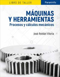 MAQUINAS Y HERRAMIENTAS - PROCESOS Y CALCULOS MECANICOS