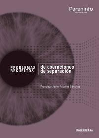 problemas resueltos de operaciones de separacion - Francisco Javier Montes Sanchez