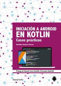 Iniciacion A Android En Kotlin - Casos Practicos - Aristides Guimera Orozco