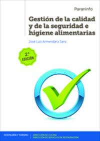 (2 Ed) Gs - Gestion De La Calidad Y De La Seguridad E Higiene Alimentarias - Jose Luis Armendariz Sanz