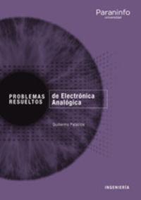 problemas resueltos de electronica analogica - Guillermo Palacios Navarro
