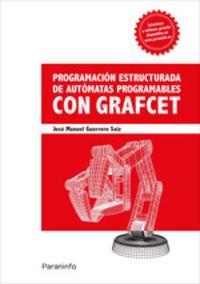 Programacion Estructurada De Automatas Programables Con Grafcet - Jose Manuel Guerrero Saiz