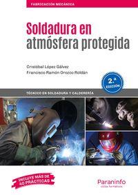 (2 Ed) Gm - Soldadura En Atmosfera Protegida - Francisco Ramon Orozco Roldan / Cristobal Lopez Galvez