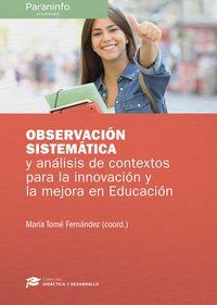 OBSERVACION SISTEMATICA Y ANALISIS DE CONTEXTO PARA LA INNOVACION Y LA MEJORA EN EDUCACION