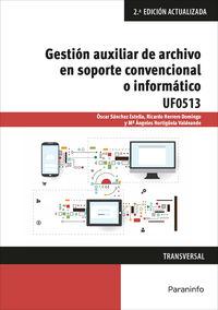 (2 ED) CP - GESTION AUXILIAR DE ARCHIVO EN SOPORTE CONVENCIONAL O INFORMATICO - UF0513