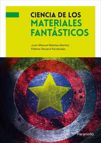 Ciencia De Los Materiales Fantasticos - Juan Manuel Montes Martos / Fatima Angela Ternero Fernandez