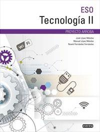Eso 3 / 4 - Tecnologia Ii - Arroba - Jose Lopez Mendez / [ET AL. ]