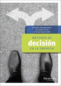 metodos de decision en la empresa - Ana Belen Rabadan Gomez / Ana Isabel Cid Cid / Santiago Leguey Galan
