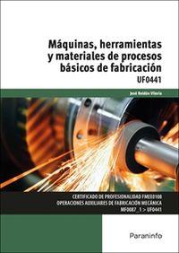 CP - MAQUINAS, HERRAMIENTAS Y MATERIALES DE PROCESOS BASICOS DE FABRICACION (UF0441)