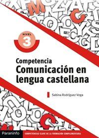 CP - COMPETENCIA CLAVE: COMUNICACION EN LENGUA CASTELLANA NIVEL 3