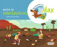 5 AÑOS - DESCUBRIENDO CON MAX - HUESOS DE DINOSAURIOS