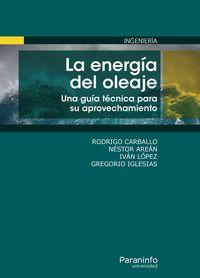 ENERGIA DEL OLEAJE, LA - UNA GUIA TECNICA PARA SU APROVECHAMIENTO