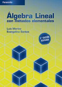 (3 ED) ALGEBRA LINEAL CON METODOS ELEMENTALES