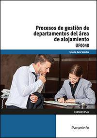 Cp - Procesos De Gestion De Departamentos Del Area De Alojamiento - Uf0048 - Hosteleria Y Turismo - Ignacio Sanz Sanchez