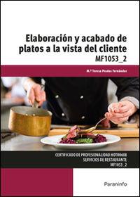 Cp - Elaboracion Y Acabado De Platos A La Vista Del Cliente - Mf1053_2 - Hosteleria Y Turismo - Mayte Prados Fernandez