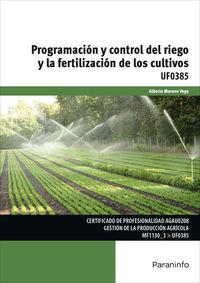 CP - PROGRAMACION Y CONTROL DEL RIEGO Y LA FERTILIZACION DE LOS CULTIVOS - UF0385