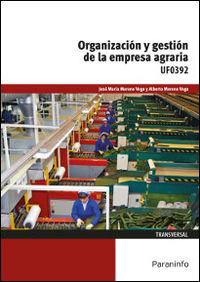 CP - ORGANIZACION Y GESTION DE LA EMPRESA AGRARIA - UF0392 - AGRARIA