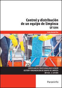 CP - CONTROL Y DISTRIBUCION DE UN EQUIPO DE LIMPIEZA (UF1094)