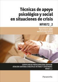 CP - TECNICAS DE POYO PSICOLOGICO Y SOCIAL EN SITUACIONES DE CRISIS - ATENCION SANITARIA A MULTIPLES VICTIMAS Y CATASTROFES MF0072_2 - SANIDAD, PORTE SANITARIO