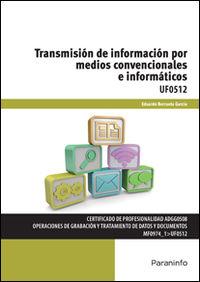 CP - TRANSMISION DE INFORMACION POR MEDIOS CONVENCIONALES E INFORMATICOS - UF0512 - ADMINISTRACION Y GESTION
