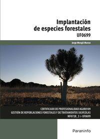 Cp - Implantacion De Especies Forestales - Uf0699 - Jorge Mongil Manso