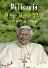 MI HISTORIA - BENEDICTO XVI