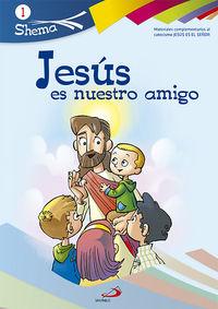 Jesus Es Nuestro Amigo - Shema 1 Iniciacion Cristiana Para Niños - Aa. Vv.