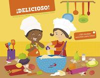 ¡delicioso! - 100 Recetas Sencillas Para Niños - Aa. Vv.