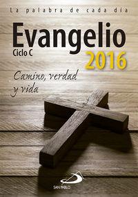 EVANGELIO 2016 LETRA GRANDE - CAMINO, VERDAD Y VIDA
