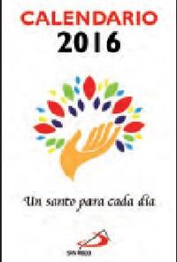 CALENDARIO 2016 - UN SANTO PARA CADA DIA - (10X6, 7)
