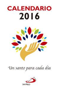 CALENDARIO 2016 - UN SANTO PARA CADA DIA - (16, 5X11, 5)