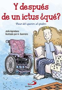 Y Despues De Un Ictus ¿que? - Pasar Del Querer Al Poder - Julio Agredano Lozano / Andres Guerrero Sanchez