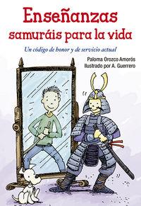 Enseñanzas Samurais Para La Vida - Un Codigo De Honor Y De Servicio Actual - Paloma Orozco Amoros / Andres Guerrero Sanchez